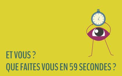 Vous faites quoi en 59 secondes ?